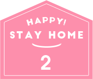 HAPPY STAY HOME 2