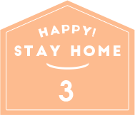 HAPPY STAY HOME 3